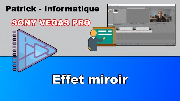 Sony Vegas Pro 13 - Effet miroir