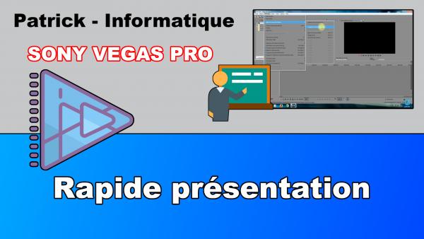 Sony Vegas Pro 13 - Rapide présentation