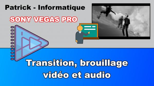 Sony Vegas Pro 13 - Transition, brouillage vidéo et audio