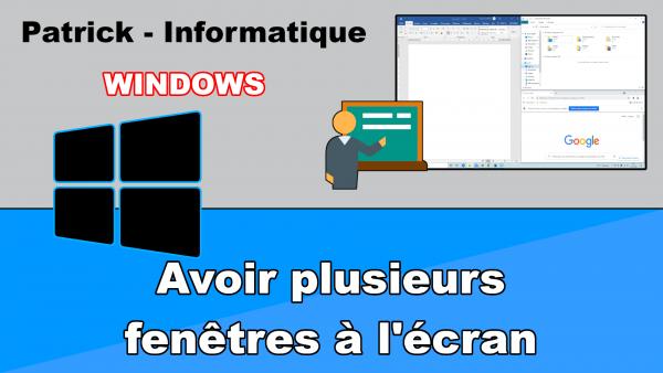 Windows 10 - Avoir plusieurs fenêtres à l'écran
