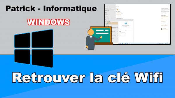 Windows 10 - Retrouver la clé wifi